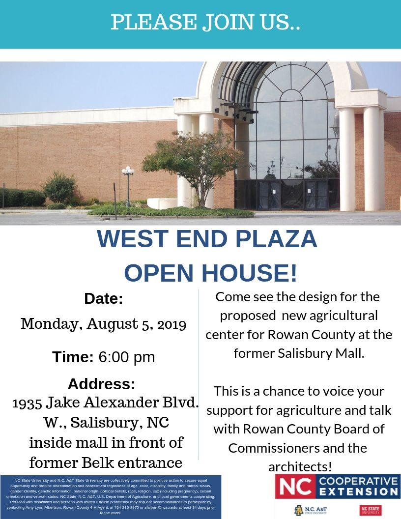Open House at entrance of former Belk Entrance inside West End Plaza for the proposed Agricultural Center on 8/5/19 at 6 p.m.