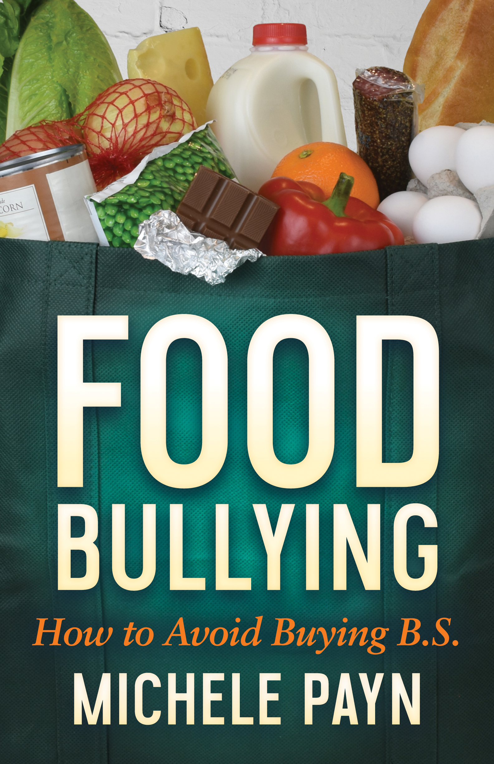 Book cover of Food Bullying How to Avoid Buying B.S.